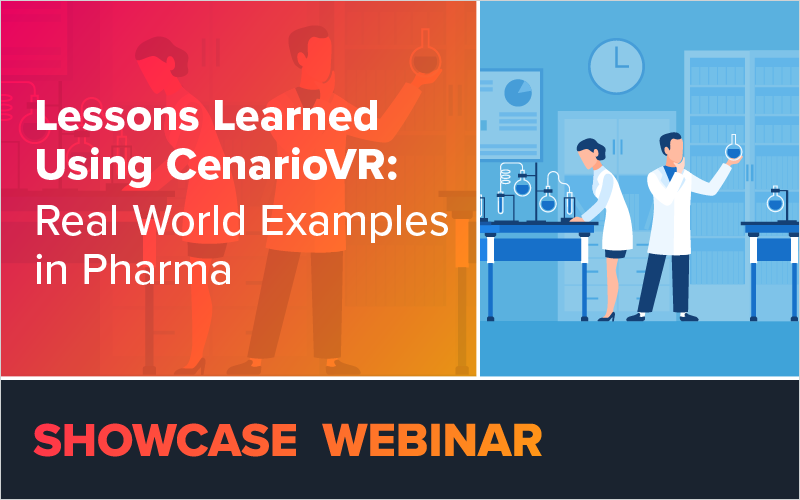 Lessons Learned Using CenarioVR: Real World Examples in Pharma