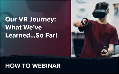 Our VR Journey - What We've Learned...So Far!