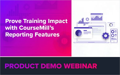 Prove Training Impact with CourseMill's Reporting Features