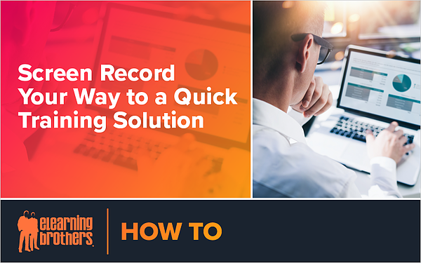 Webinar: Screen Record Your Way to a Quick Training Solution