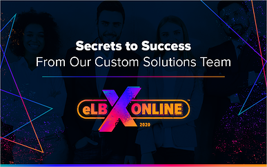 Secrets to Success From Our Custom Solutions Team