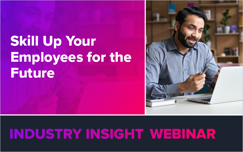 Skill Up Your Employees for the Future