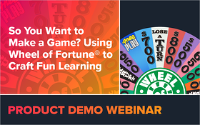So You Want to Make a Game? Using Wheel of Fortune® to Craft Fun Learning