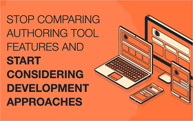 Stop Comparing Authoring Tool Features and Start Considering Development Approaches