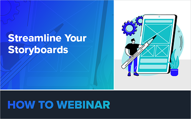 Webinar: Streamline Your Storyboards