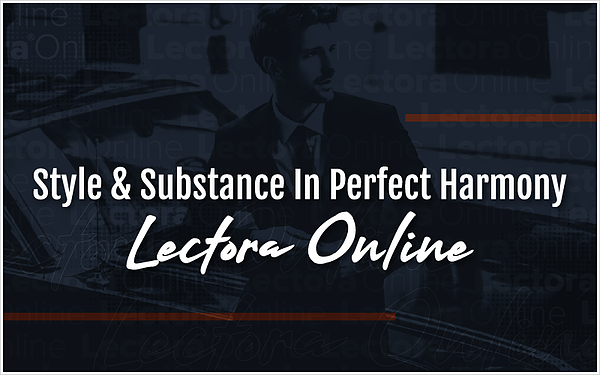 Style & Substance In Perfect Harmony: Lectora Online