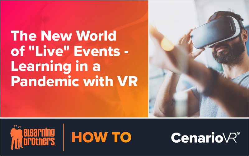 Webinar: The New World of 'Live' Events - Learning in a Pandemic with VR