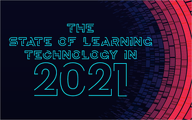 The State of Learning Technology in 2021