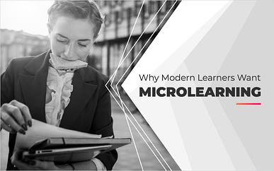 Why Modern Learners Want Microlearning