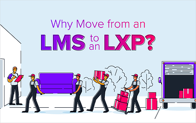 Why Move from an LMS to an LXP?