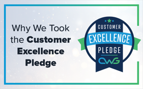 Why We Took the Customer Excellence Pledge