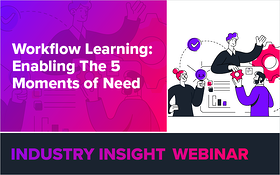 Workflow Learning: Enabling The 5 Moments of Need