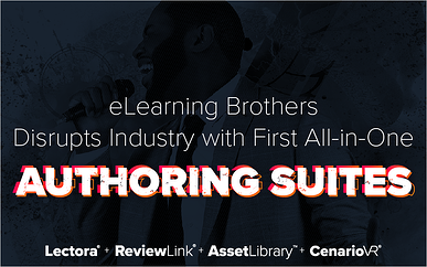 eLearning Brothers Disrupts Industry with First All-in-One Authoring Suites