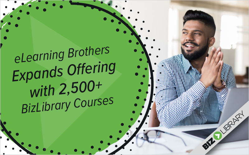 eLearning Brothers Expands Offering with 2,500+ BizLibrary Courses