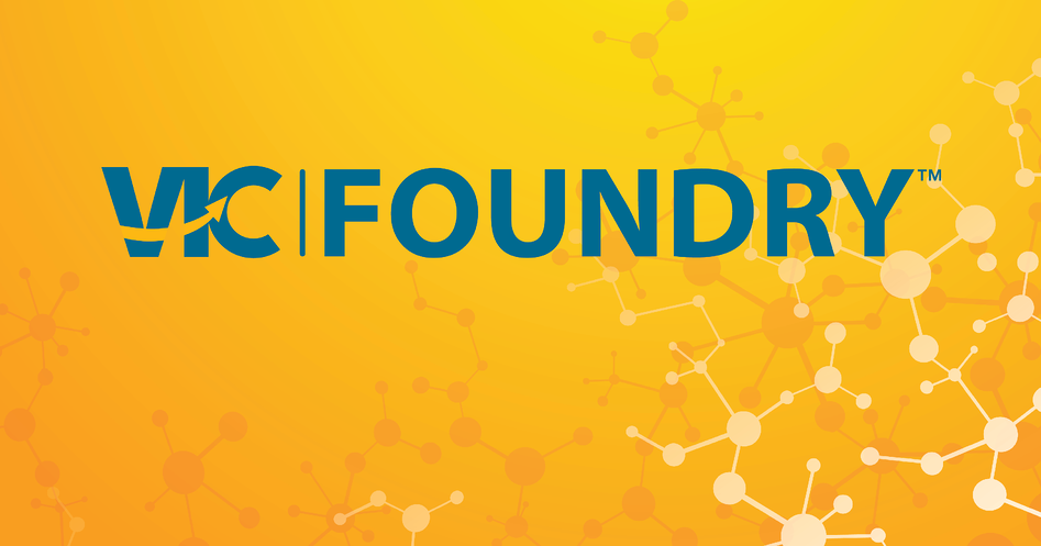 VIC Foundry: An Incubator for High Impact Life Science Technologies