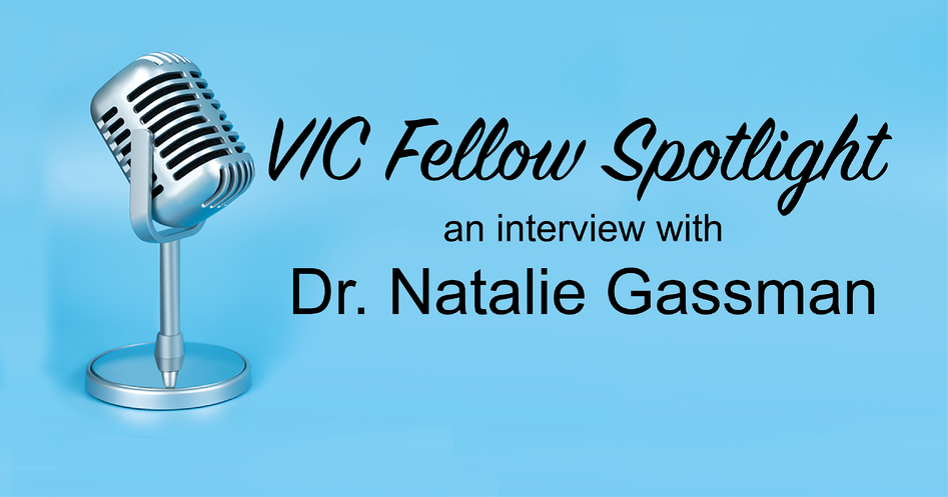 VIC Fellow Spotlight: Dr. Natalie Gassman