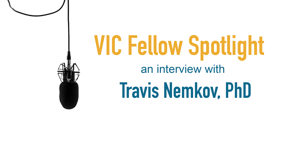 VIC Fellows Spotlight: Travis Nemkov, PhD