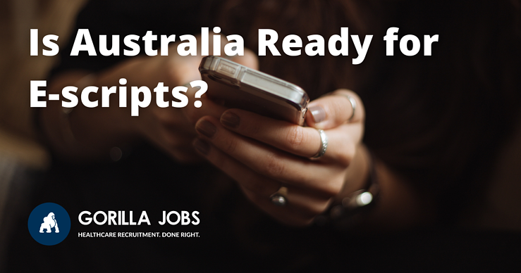 Gorilla Jobs Blog Is Australia Ready For Escripts Medical News Person Holding Phone
