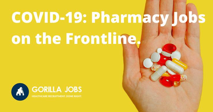 Gorilla Jobs Blog Pharmacy Jobs On The Frontline During Covid-19