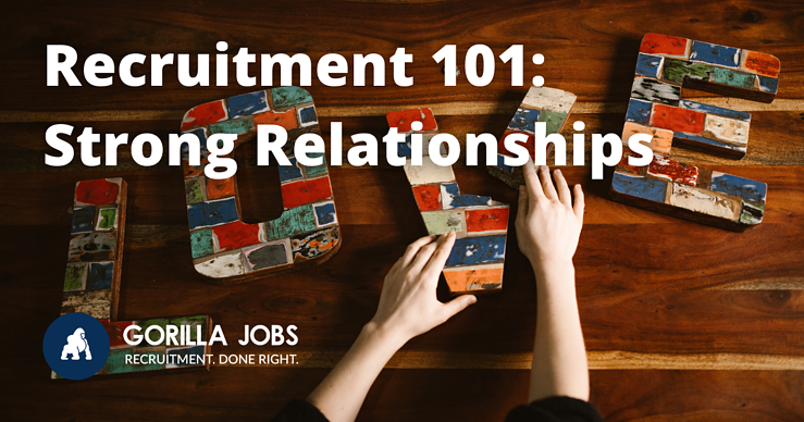 Gorilla Jobs Blog Tips For Building Strong Relationships With Recruiters Love Spelled In Large Letters On A Table