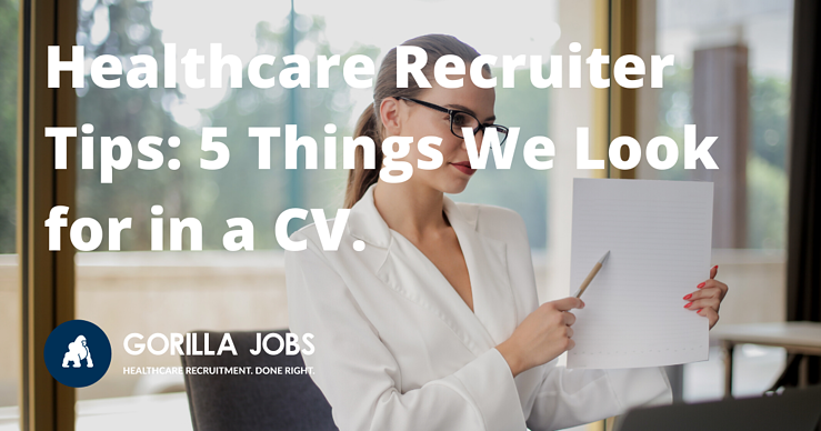 Gorilla Jobs Blog Healthcare Recruiter Tips Things We Look For In CV