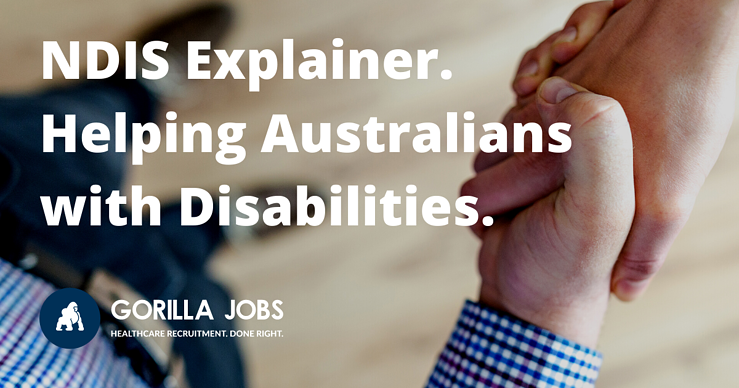 Gorilla Jobs Blog NDIS Explainer Helping Australians With Disabilities