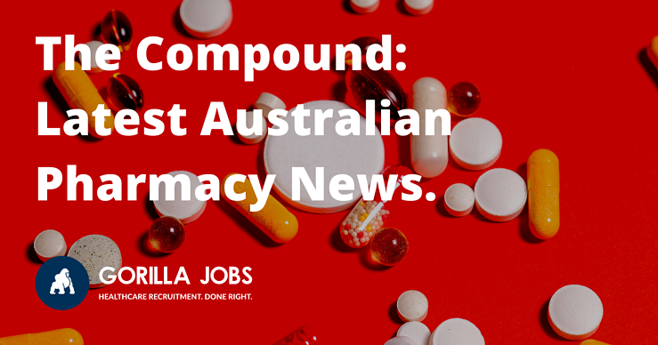 Gorilla Jobs Blog The Compound Latest Australian Pharmacy News