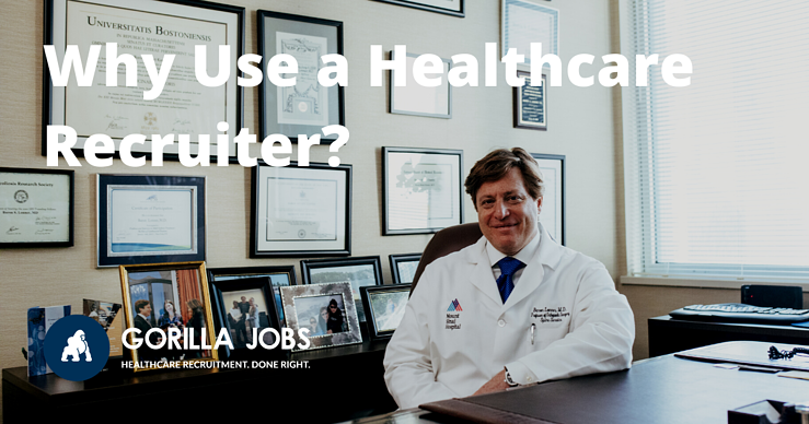 Gorilla Jobs Blog Why Use Healthcare Recruiter