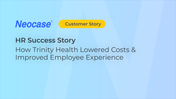 HR Success Story -How Trinity Health Lowered Costs & Improved Employee Experience