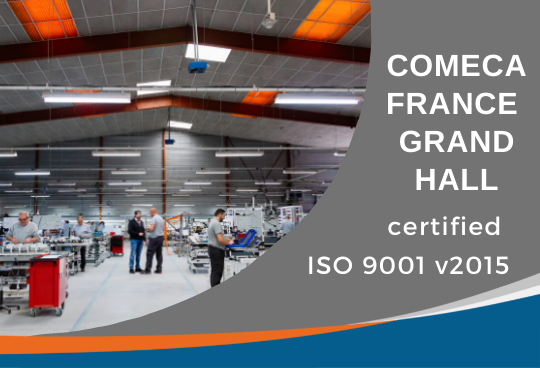 COMECA France Grand Hall obtains its ISO 9001 v2015 certification