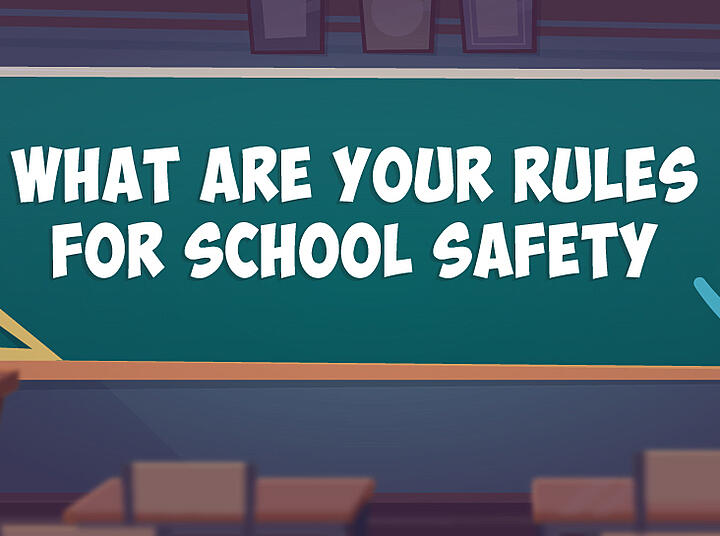 What Are Your Rules for School Safety?