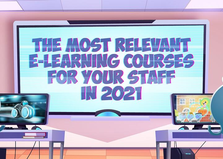 The Most Relevant E-Learning Courses for Your Staff in 2021