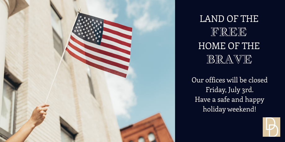 Our Offices Will Be Closed Friday, July 3rd