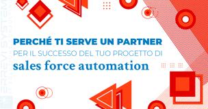 Perché ti serve un partner per il successo del tuo progetto di sales force automation