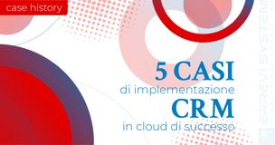 5 casi di successo di implementazione di un CRM in cloud