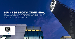 Success Story: Zenit SpA, team working e digital workplace nell'era del Covid-19