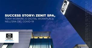 Success Story: Zenit SpA, team working e digital workplace nell'era del Covid-19