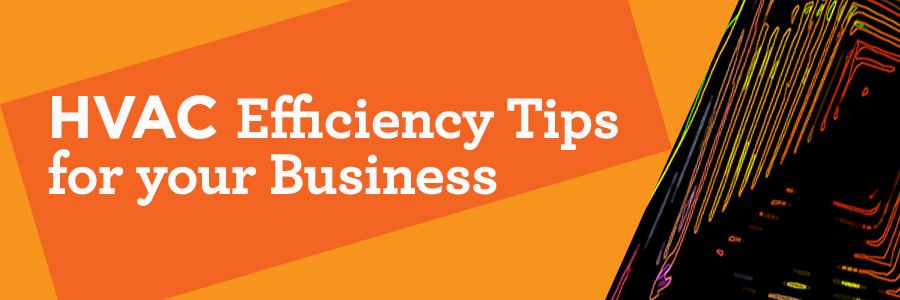 HVAC Efficiency Tips for your Business
