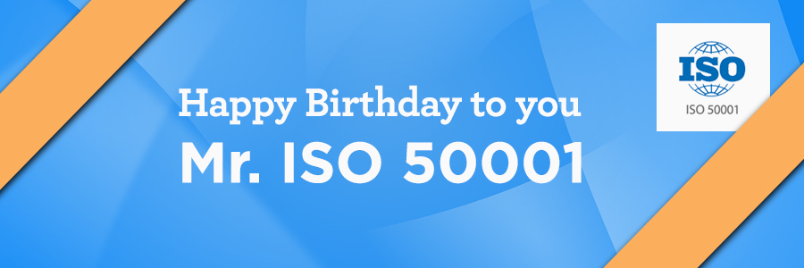 Happy Birthday to you Mr. ISO 50001