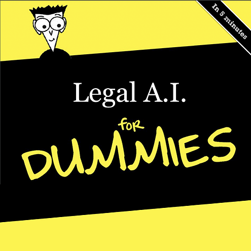 Legal AI for Dummies: A simplified look at AI for Law