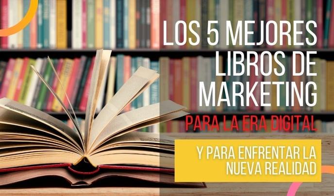 Los 5 Mejores Libros de Marketing Para La Era Digital