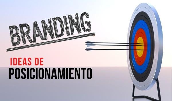 Branding: Ideas de Posicionamiento