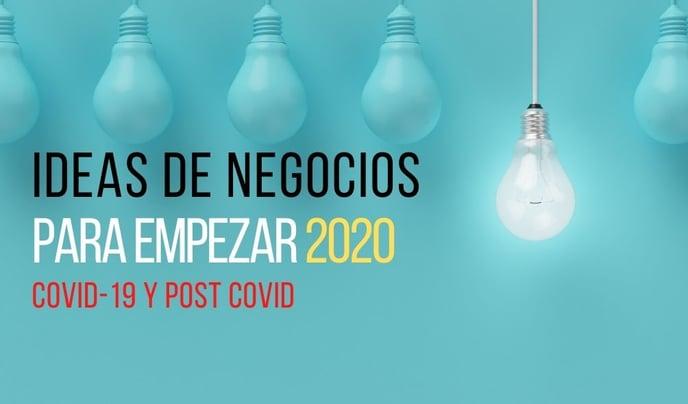 Ideas de Negocios 2020 y Post Covid-19