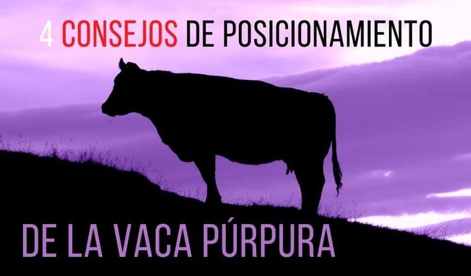 Posicionamiento: 4 Consejos de la Vaca Púrpura