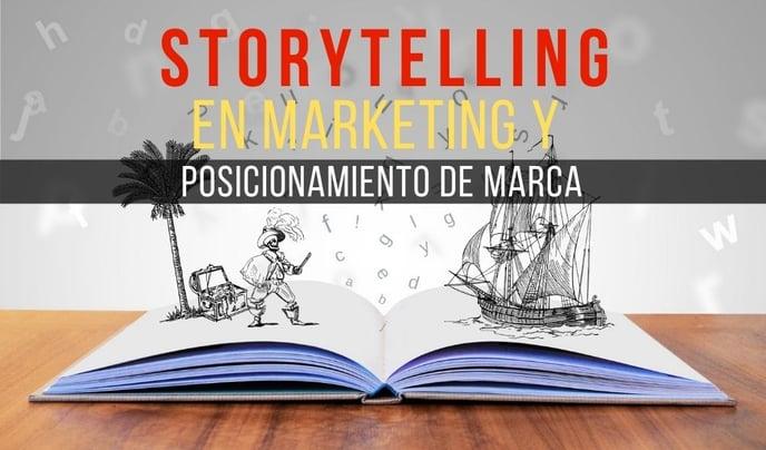 Storytelling: ¿Qué es el Storytelling en Marketing?
