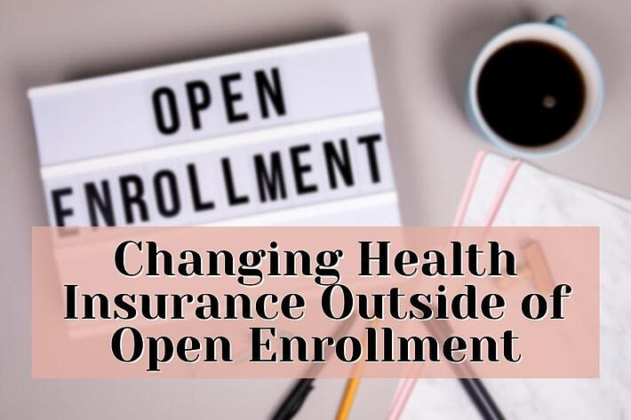changing health insurance outside of open enrollment