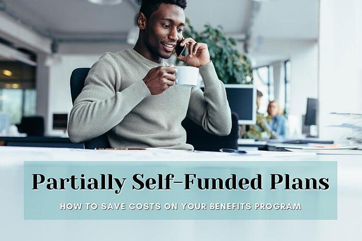 Partially Self-Funded Plans