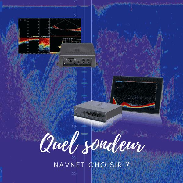 Quel sondeur NavNet choisir ?