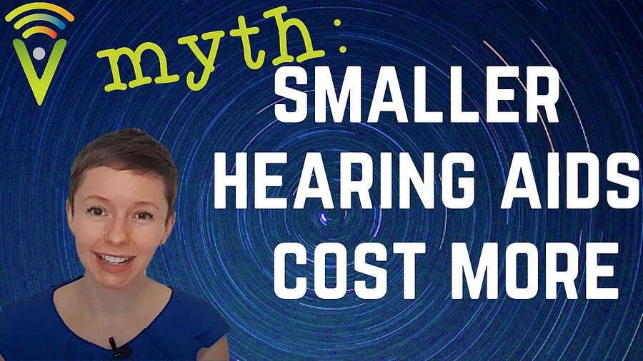 Myth: Smaller hearing aids cost more