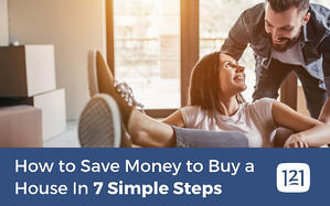 How to Save Money to Buy a House In 7 Simple Steps